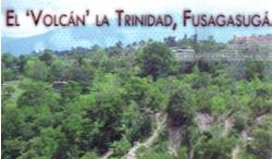Conozca el «Volcán» La Trinidad