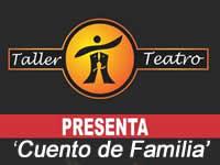 Taller Teatro presenta hoy 'Cuento de Familia'
