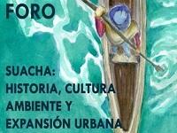 Invitación al foro 'Suacha: historia, cultura, ambiente y expansión urbana'