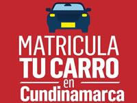 Matricule su vehículo nuevo en Cundinamarca y obtenga beneficios