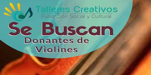 Talleres creativos busca donación de violines e instrumentos musicales