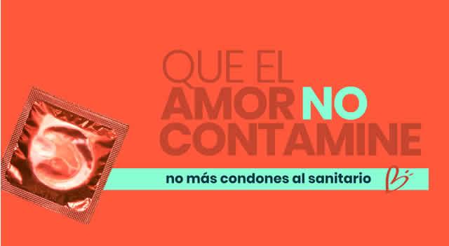 'Que el amor no contamine' No más condones al sanitario