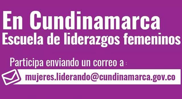 Mujeres, a participar en la Escuela de Liderazgos Femeninos de Cundinamarca